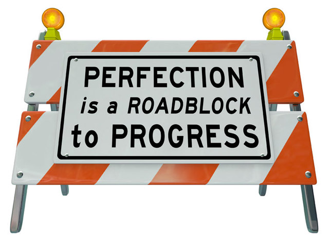 perfectionism is a roadblock to progress